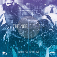 When You're in Love - Single — The Noble Thiefs