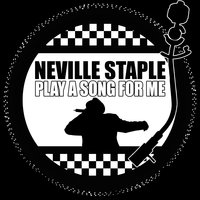 Play a Song for Me - Single Version — Neville Staple