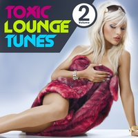 Toxic Lounge Tunes, Vol. 2 — сборник