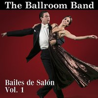 Bailes de Salón, Vol. 1 — The Ballroom Band