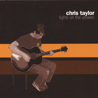 Lights on the Unseen — Chris Taylor