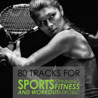 80 Tracks For Sports Spinning Fitness Aerobic And Workout — сборник