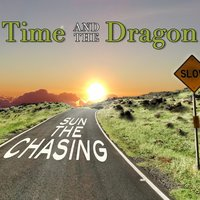 Chasing the Sun — Time and The Dragon