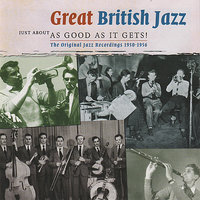 Great British Jazz - Just About As Good As It Gets! — сборник