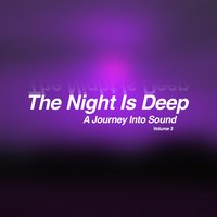 The Night Is Deep, Vol. 3 - A Journey into Sound — сборник