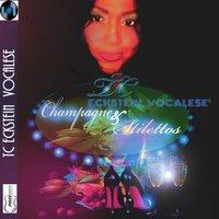 Champagne n Stilettos — TC Eckstein, Vocalese