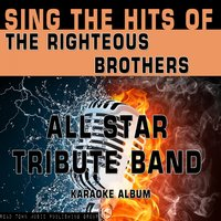 Sing the Hits of the Righteous Brothers — All Star Tribute Band