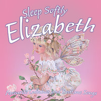 Sleep Softly Elizabeth - Lullabies and Sleepy Songs — Ingrid DuMosch