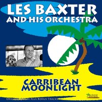 Carribbean Moonlight — Les Baxter and His Orchestra