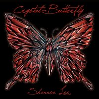 Crystal Butterfly — Shannon Lee