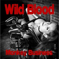 Monkey Business — Wild Blood