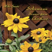 Schumann: Scenes from Childhood — Mike Smale