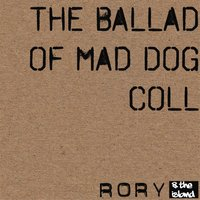 The Ballad of Mad Dog Coll — Rory & The Island