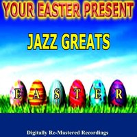 Your Easter Present - Jazz Greats — сборник