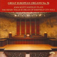 Great European Organs No. 56: Sheffield City Hall — John Scott Whiteley