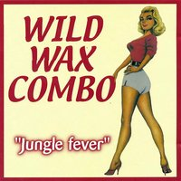 Jungle Fever — Wild Wax Combo