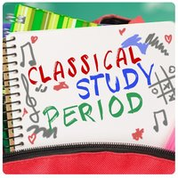 Classical Study Period — Study Music Group, Study Music Orchestra, Relaxation Study Music, Relaxation Study Music|Study Music Group|Study Music Orchestra