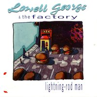 Lightning-Rod Man — Lowell George & The Factory