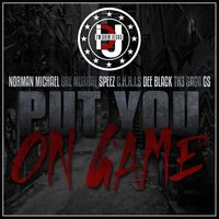 Put You On Game — Dre Murray, GS, Dee Black, Speez, Norman Michael, Th3 Saga