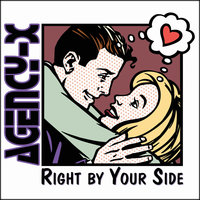 Right By Your Side — Agency-X