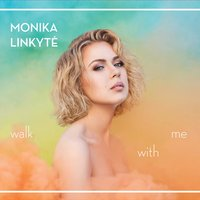 Walk With Me — Monika Linkyte
