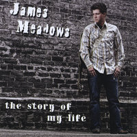 The Story Of My Life — James Meadows