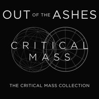 Out of the Ashes: The Critical Mass Collection — The Critical Mass