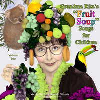 "Grandma Rita's ""Fruit Soup"" Songs For Children, Vol. II — Rita Mizrahi Shamie"