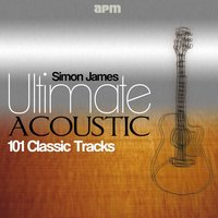 Ultimate Acoustic - 101 Classic Tracks — Simon James
