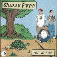 Sa Wakas — Sugarfree, Sugar Free