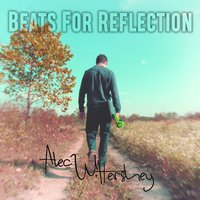 Beats for Reflection — Alec Hershey