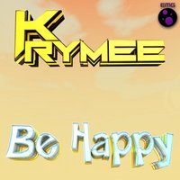 Be Happy — Krymee