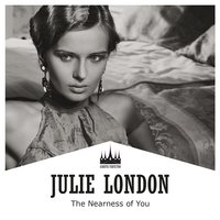 The Nearness of You — Julie London