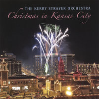Christmas in Kansas City — Kerry Strayer Orchestra
