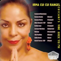 "Cuicani's Vibe: Back to Me — Irma ""Cui Cui"" Rangel"