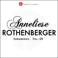 The Anneliese Rothenberger Songbooks, Vol.9 — Anneliese Rothenberger