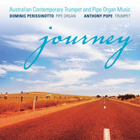 Journey: Australian Contemporary Trumpet and Pipe Organ Music — Anthony Pope & Dominic Perissinotto