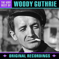 The Very Best Of — Woody Guthrie