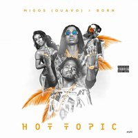 Hot Topic — Born, Quavo