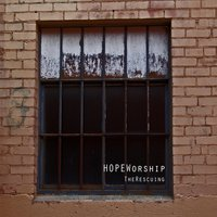 The Rescuing — HOPEWorship
