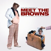 "Music From And Inspired By The Motion Picture Tyler Perry's ""Meet The Browns"" — Tyler Perry's Meet The Browns"