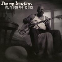 Me, My Gitar and The Blues — Jimmy Dawkins