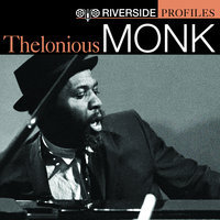 Riverside Profiles: Thelonious Monk — Thelonius Monk
