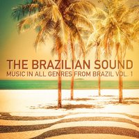 The Brazilian Sound, Vol. 1 (Music in All Genres from Brazil) — The Brazilian Sound