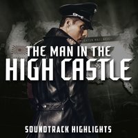 Soundtrack Highlights (From the Man in the High Castle Season 1) — сборник
