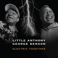 Electric Together — George Benson, Little Anthony, Little Anthony & George Benson
