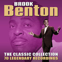 The Classic Collection - 70 Legendary Recordings — Brook Benton