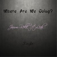 Where Are We Going? (feat. Leah) — Jamm Rekk