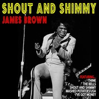 Shout and Shimmy — James Brown & The Famous Flames
