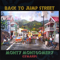 Back To Jump Street — Monty Montgomery